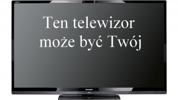 Ten telewizor moze być Twój