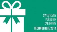 Świąteczny poradnik zakupowy - technologie 2014