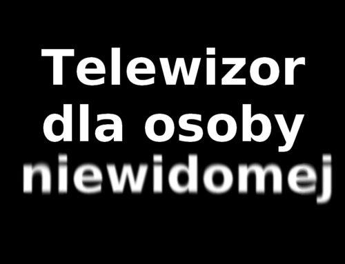 Telewizor dla osoby niewidomej