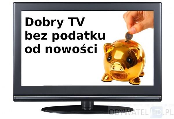 TV bez podatku od nowości